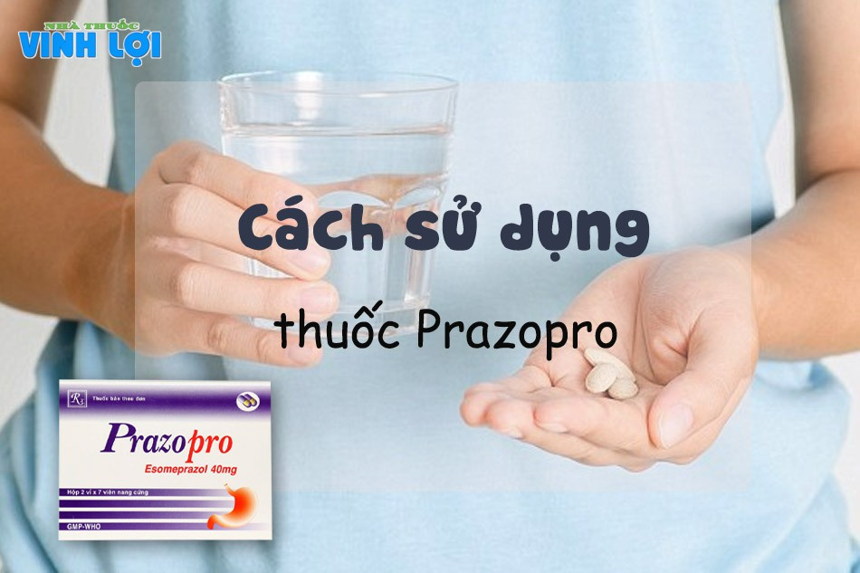 Cách sử dung thuốc Prazopro