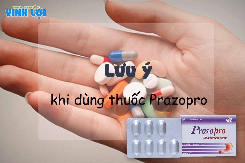 Lưu ý khi sử dụng thuốc Prazopro