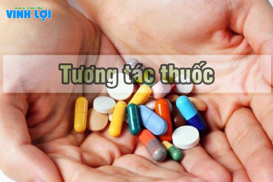 Lưu ý tới tương tác thuốc trước khi sử dụng