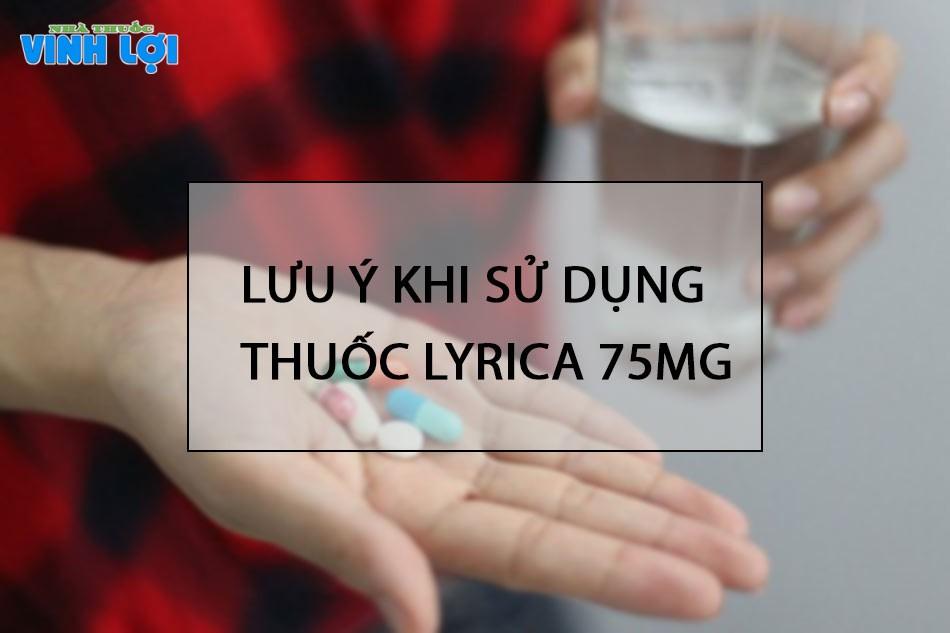 Lưu ý khi sử dụng thuốc Lyrica 75mg