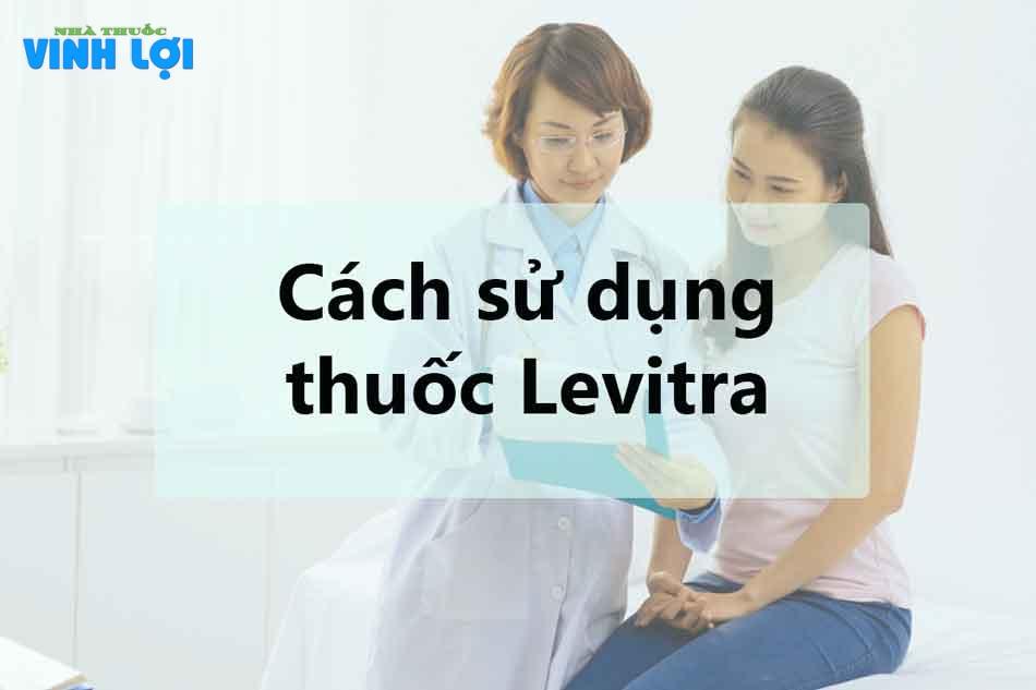 Cách sử dụng thuốc Levitra