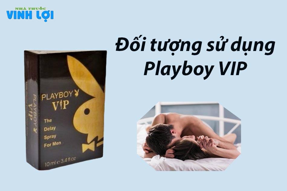 Đối tượng sử dụng Playboy VIP