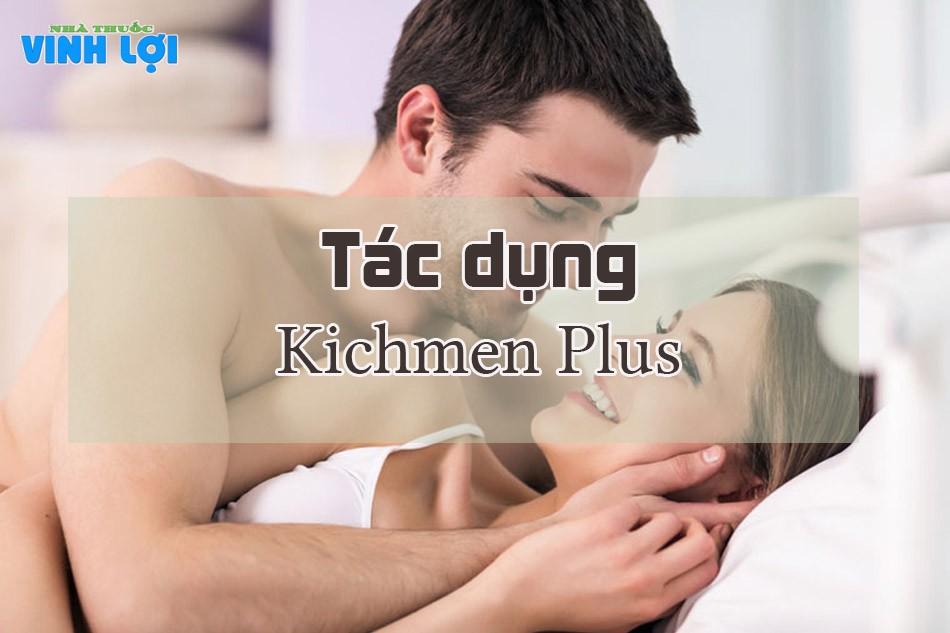 Kichmen Plus có tác dụng gì?