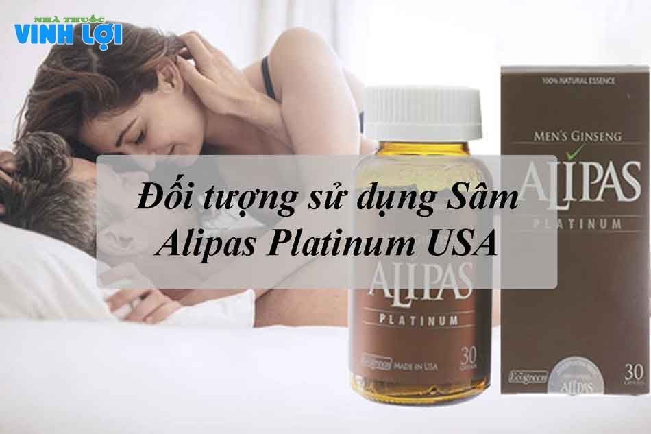 Đối tượng sử dụng Sâm Alipas Platinum USA